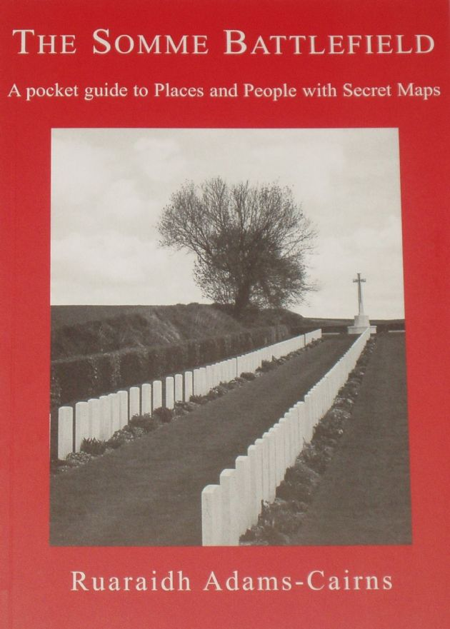 The Somme Battlefield - A Pocket Guide to Places and People with Secret Maps, by Ruaraidh Adams-Cairns